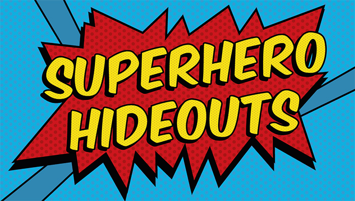 Who has the best Superhero Hideout
