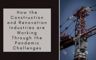 How the Construction and Renovation Industries are Working Through the Pandemic Challenges
